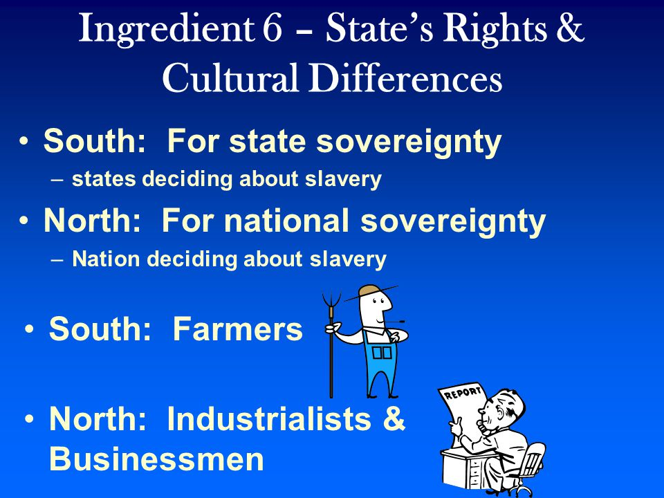 Ingredient 6 – State's Rights & Cultural Differences