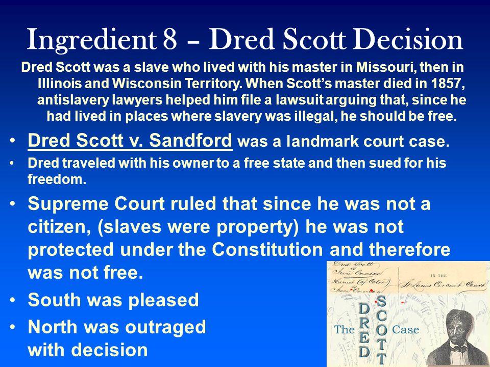 Ingredient 8 – Dred Scott Decision