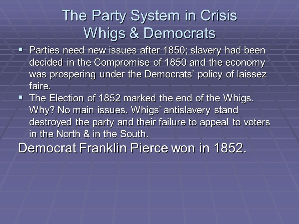 The Party System in Crisis Whigs & Democrats