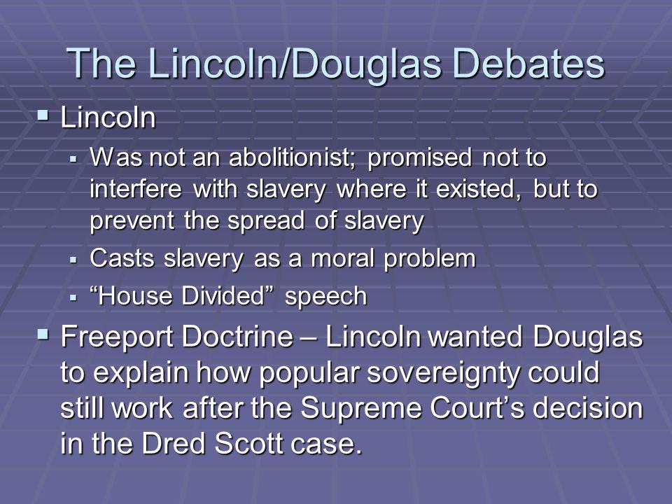 The Lincoln/Douglas Debates