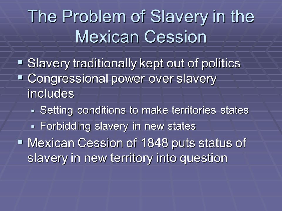 The Problem of Slavery in the Mexican Cession