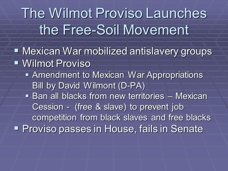 The Wilmot Proviso Launches the Free-Soil Movement