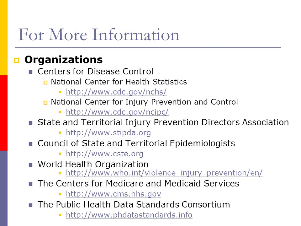 For More Information Organizations Centers for Disease Control
