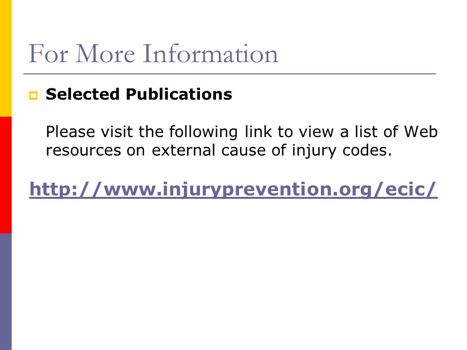 For More Information http://www.injuryprevention.org/ecic/