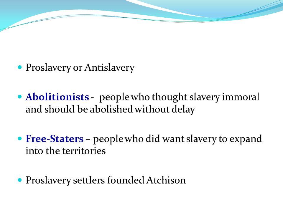 Proslavery or Antislavery