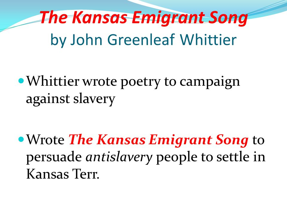 The Kansas Emigrant Song by John Greenleaf Whittier