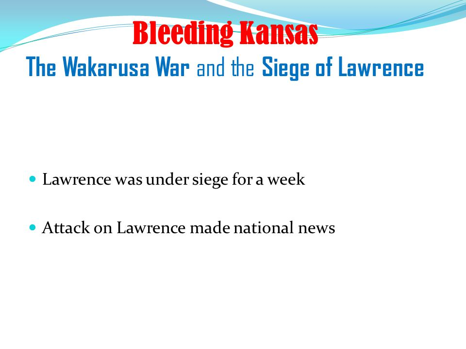 Bleeding Kansas The Wakarusa War and the Siege of Lawrence
