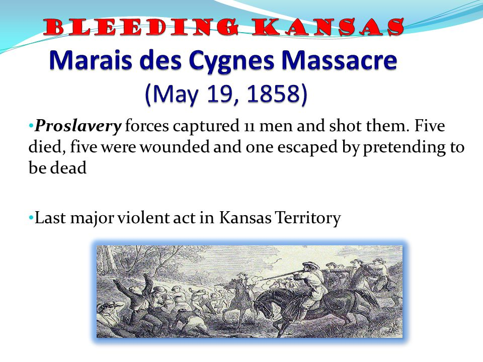 Bleeding Kansas Marais des Cygnes Massacre (May 19, 1858)
