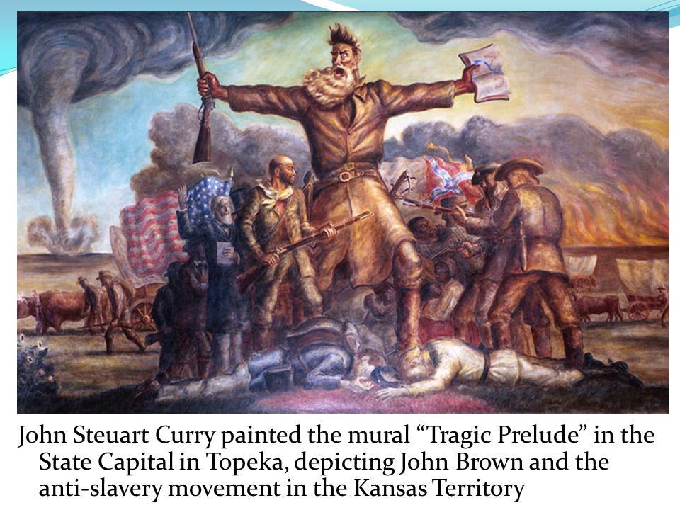 John Steuart Curry painted the mural Tragic Prelude in the State Capital in Topeka, depicting John Brown and the anti-slavery movement in the Kansas Territory