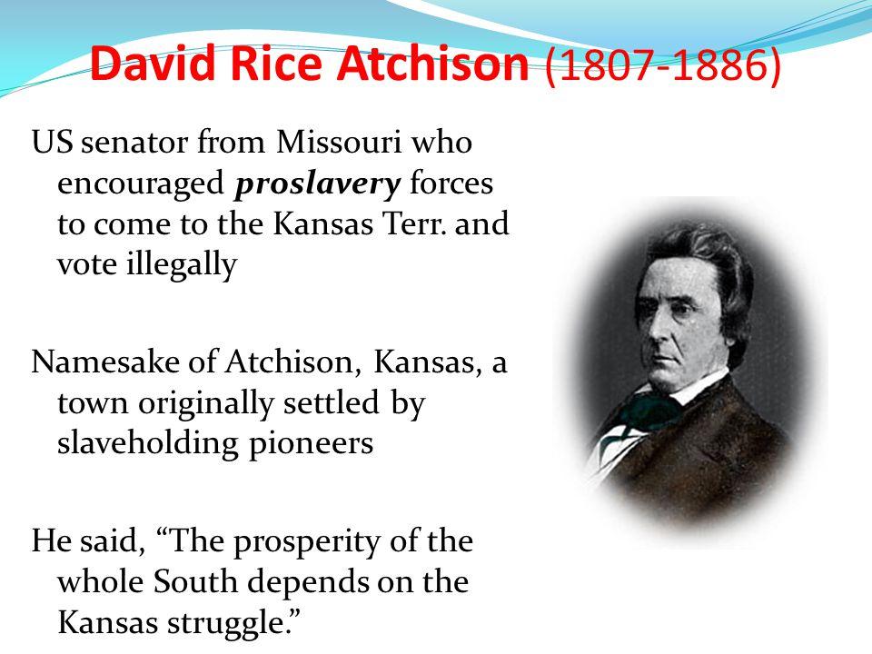 David Rice Atchison (1807-1886)