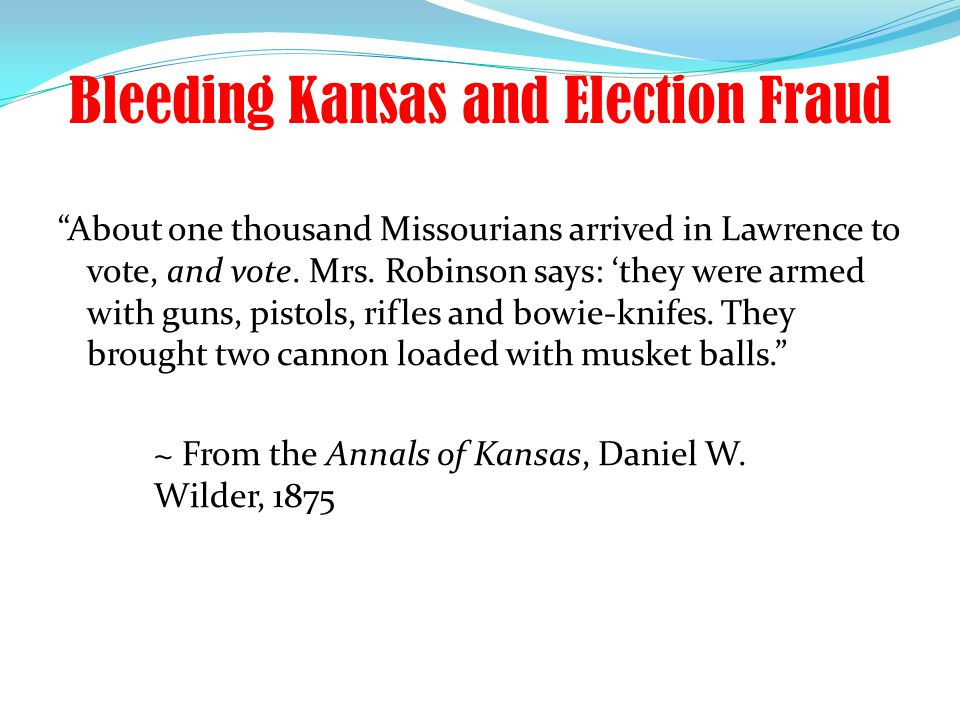 Bleeding Kansas and Election Fraud