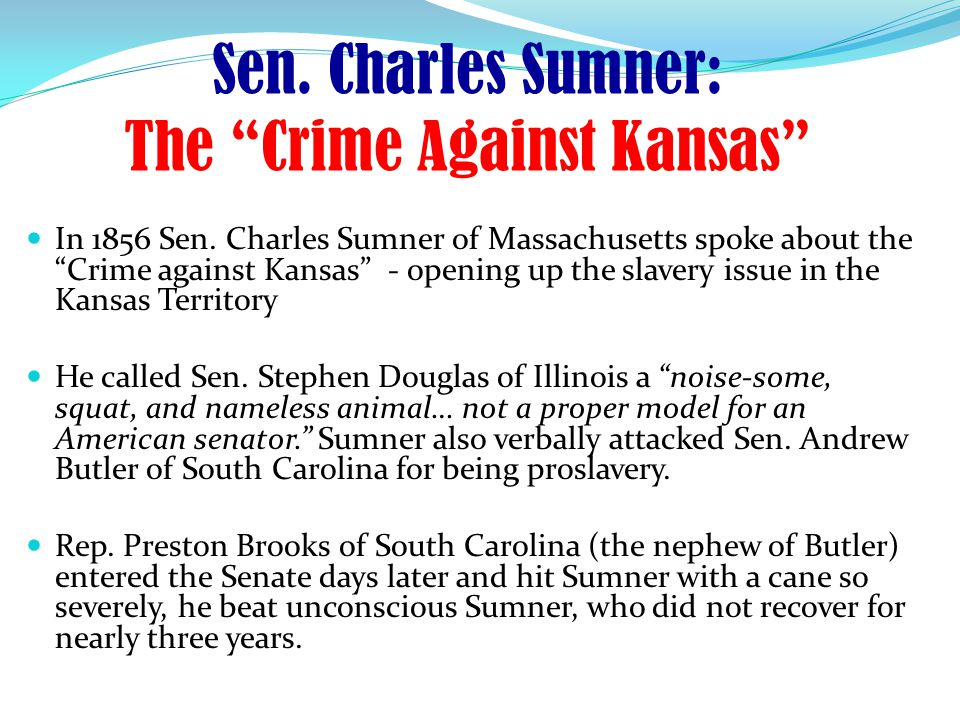 Sen. Charles Sumner: The Crime Against Kansas