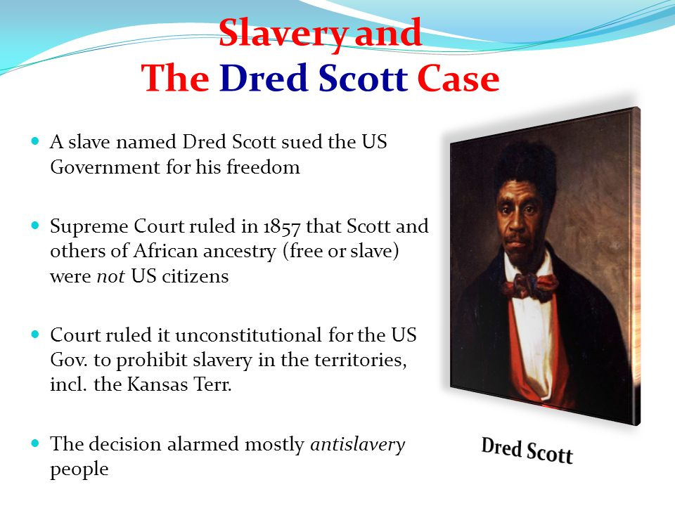 Slavery and The Dred Scott Case
