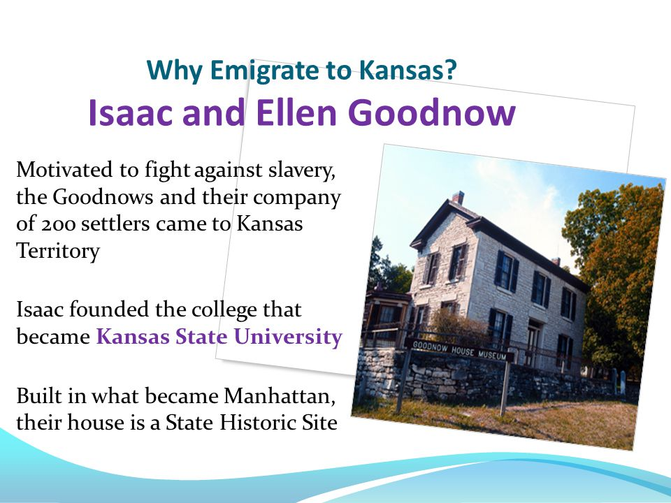 Why Emigrate to Kansas Isaac and Ellen Goodnow