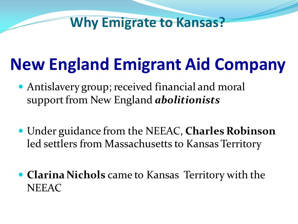 Why Emigrate to Kansas New England Emigrant Aid Company