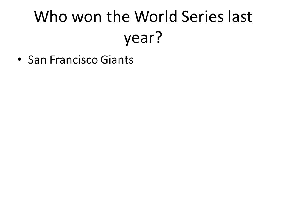 Who won the World Series last year