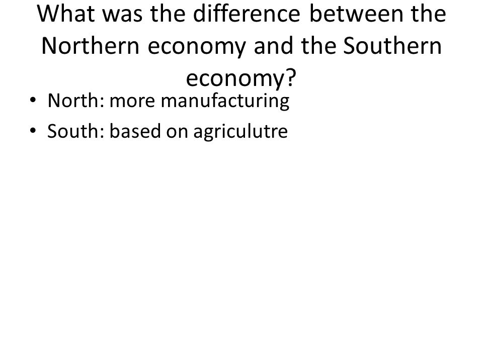 What was the difference between the Northern economy and the Southern economy
