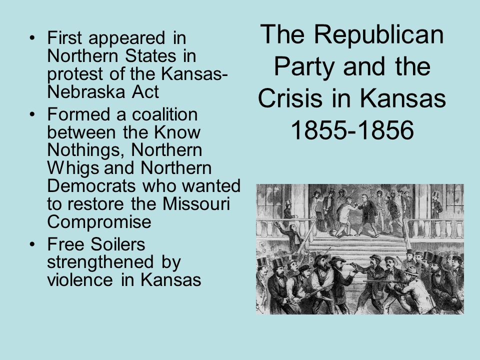 The Republican Party and the Crisis in Kansas 1855-1856