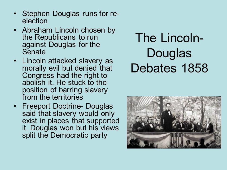 The Lincoln- Douglas Debates 1858