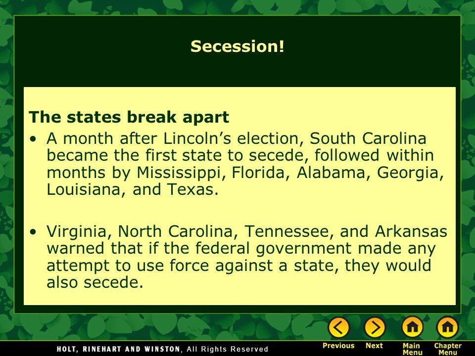 Secession! The states break apart.