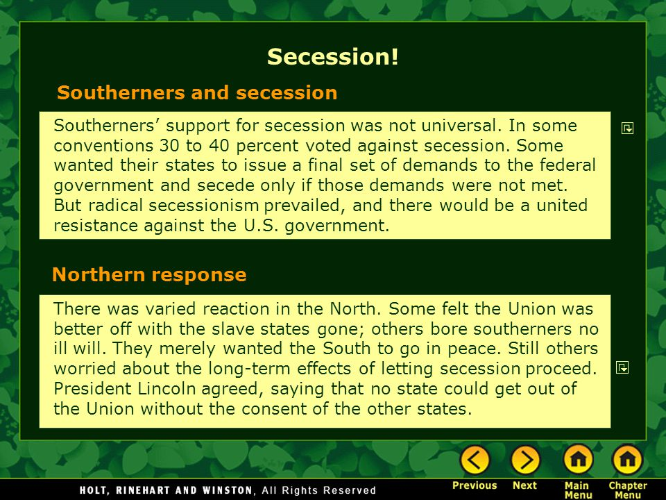 Secession! Southerners and secession Northern response