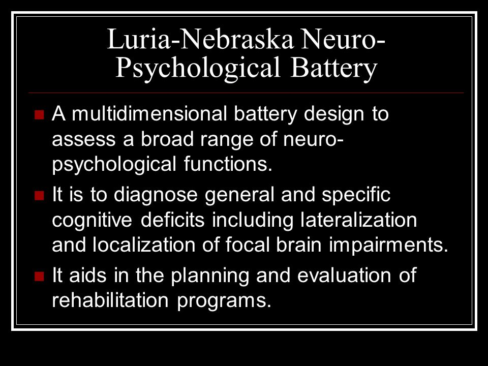 Luria-Nebraska Neuro- Psychological Battery