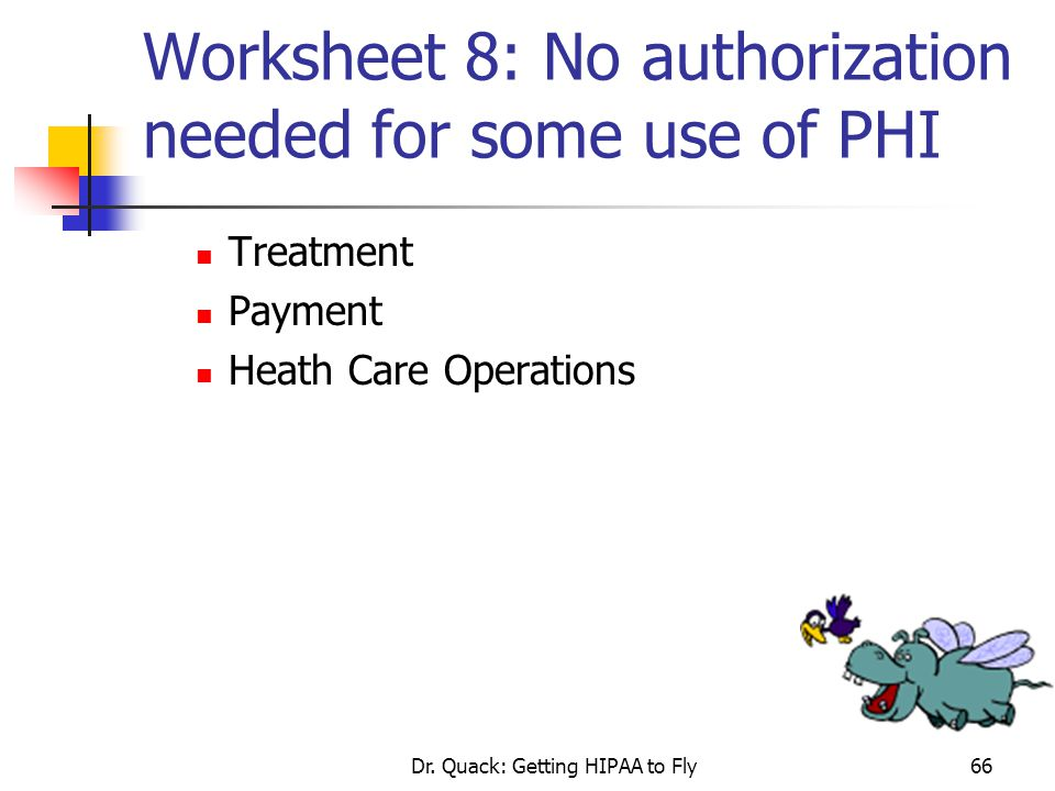 Worksheet 8: No authorization needed for some use of PHI
