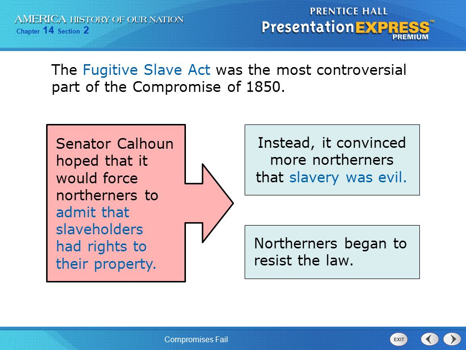 Instead, it convinced more northerners that slavery was evil.