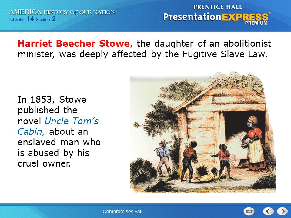 Harriet Beecher Stowe, the daughter of an abolitionist minister, was deeply affected by the Fugitive Slave Law.