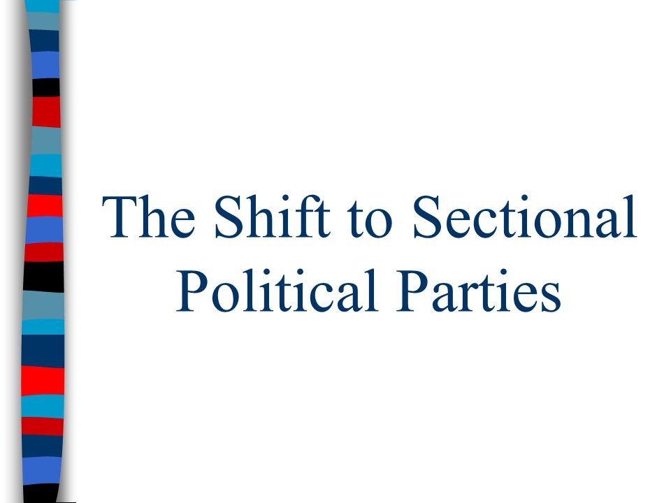 The Shift to Sectional Political Parties