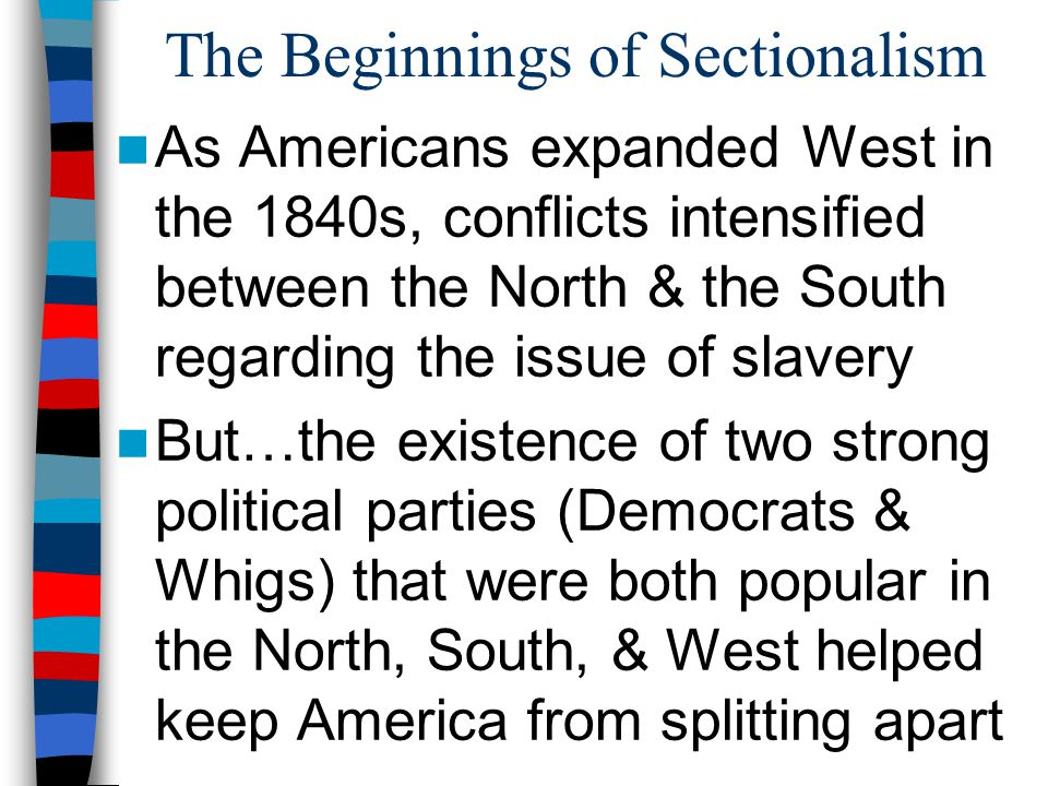 The Beginnings of Sectionalism