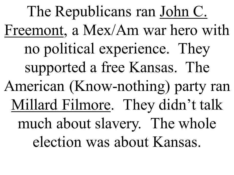 The Republicans ran John C