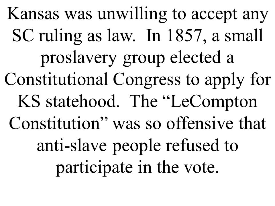 Kansas was unwilling to accept any SC ruling as law