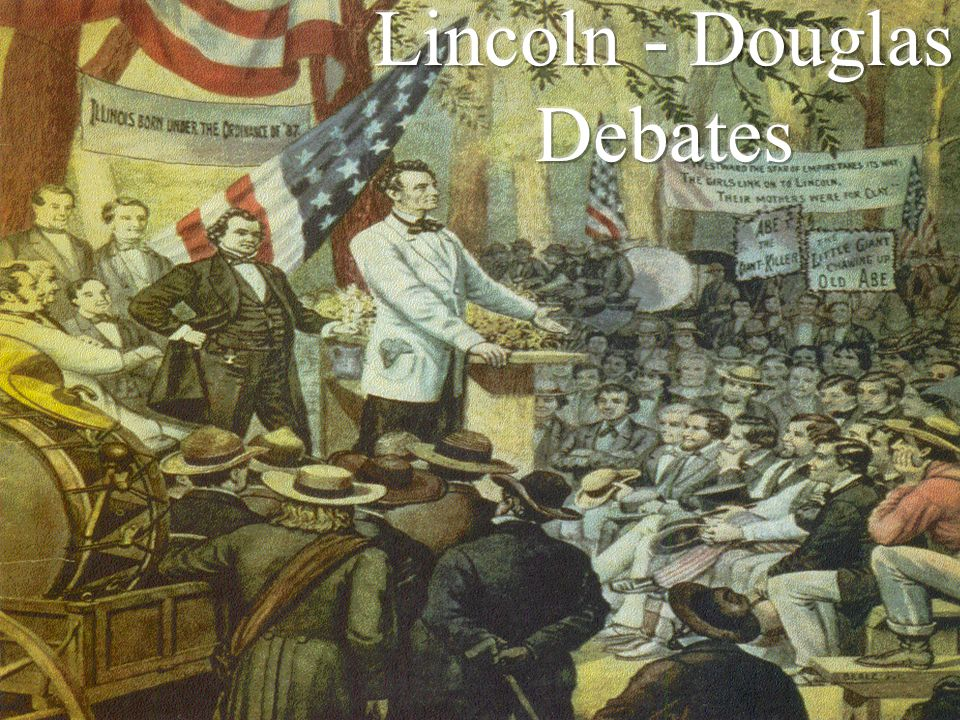 Lincoln - Douglas Debates