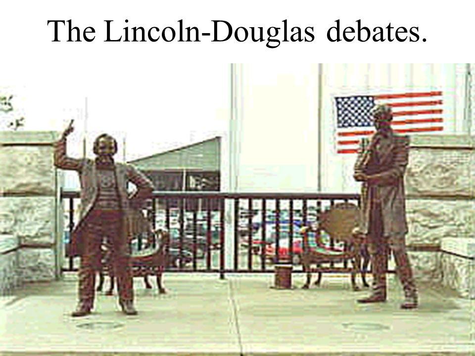 The Lincoln-Douglas debates.