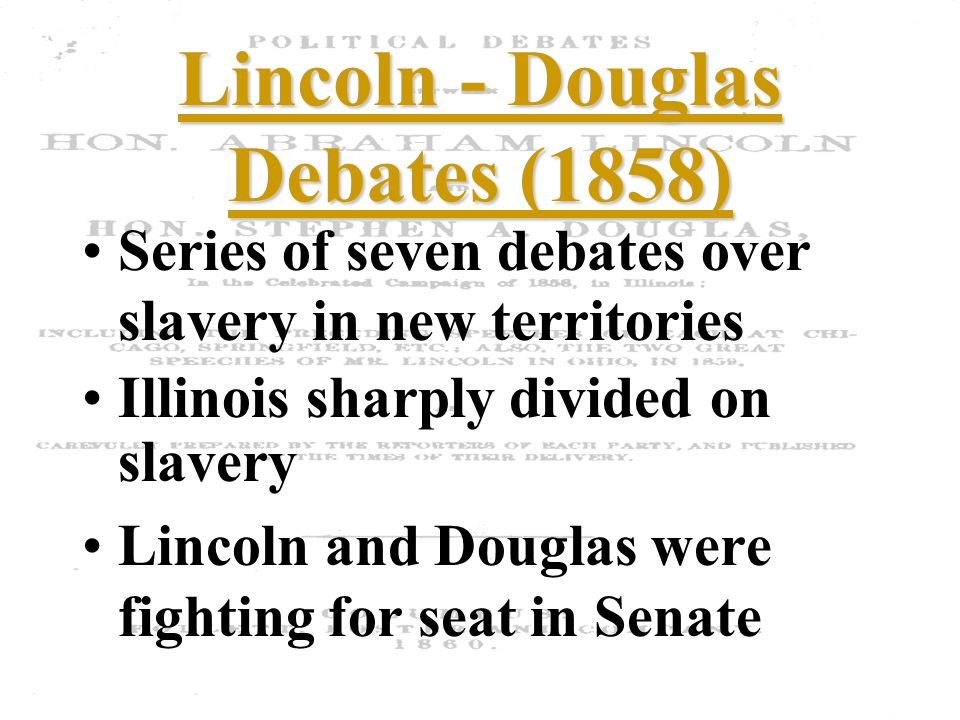 Lincoln - Douglas Debates (1858)