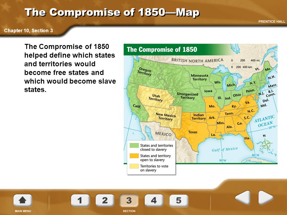 The Compromise of 1850—Map Chapter 10, Section 3.