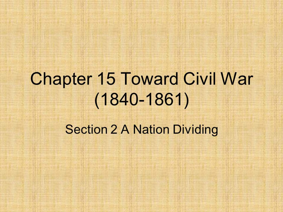 Chapter 15 Toward Civil War (1840-1861)