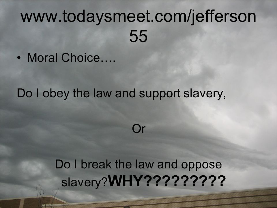 Do I break the law and oppose slavery WHY