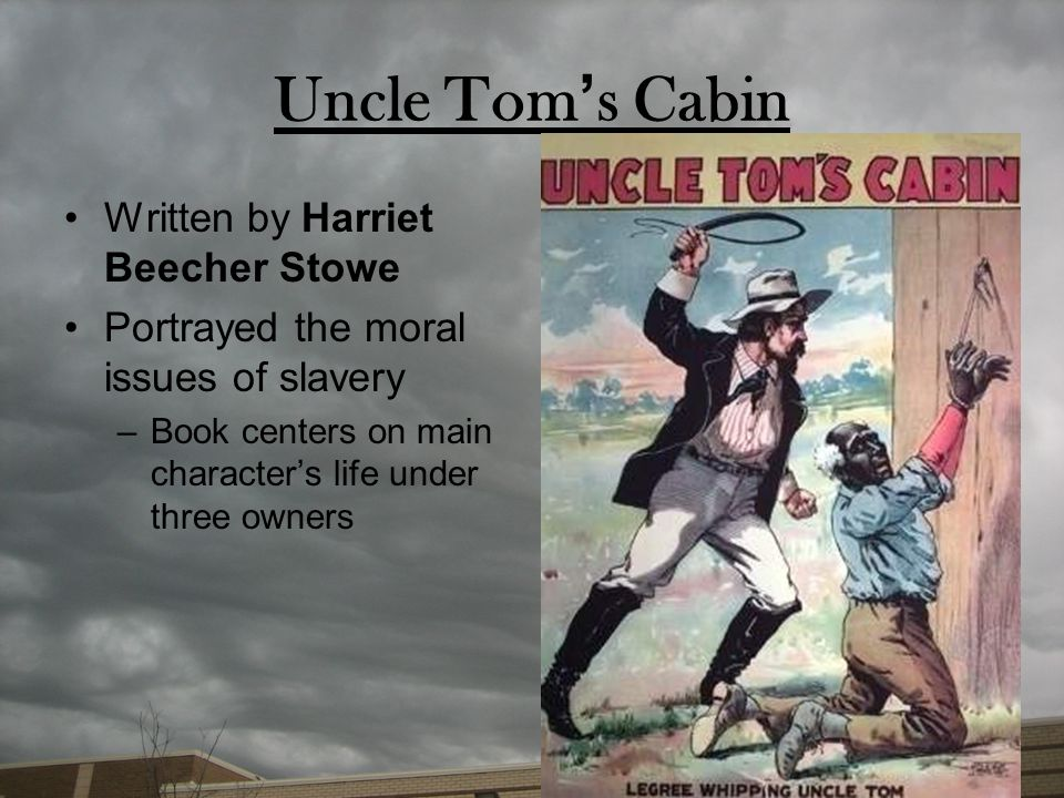Uncle Tom's Cabin Written by Harriet Beecher Stowe