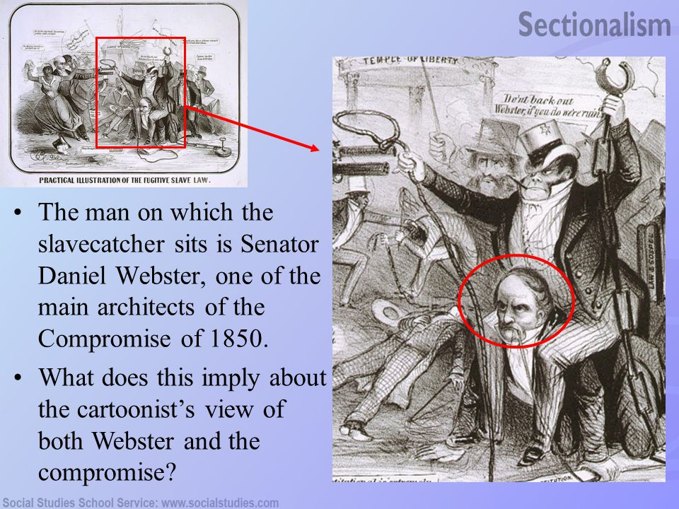 The man on which the slavecatcher sits is Senator Daniel Webster, one of the main architects of the Compromise of 1850.