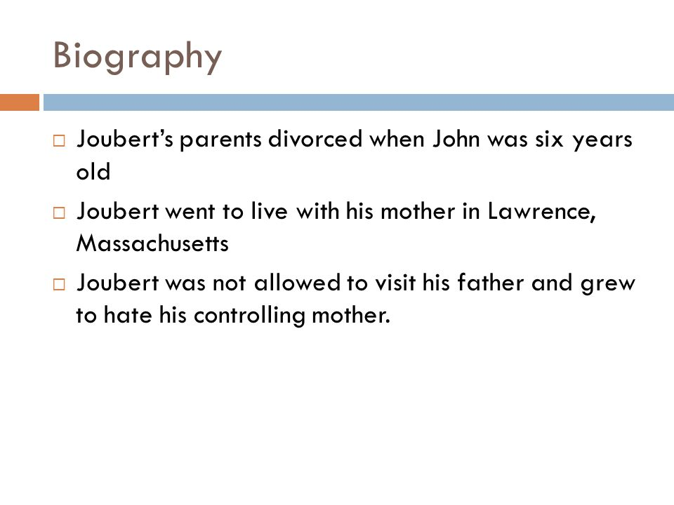 Biography Joubert's parents divorced when John was six years old