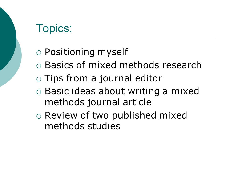 Topics: Positioning myself Basics of mixed methods research