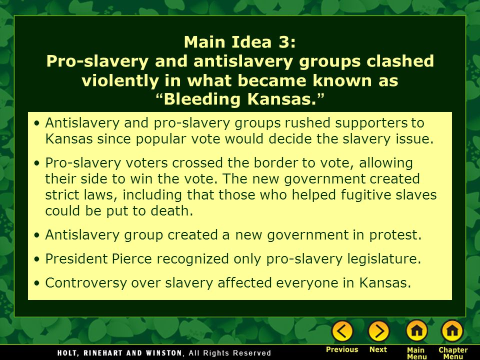 Main Idea 3: Pro-slavery and antislavery groups clashed violently in what became known as Bleeding Kansas.