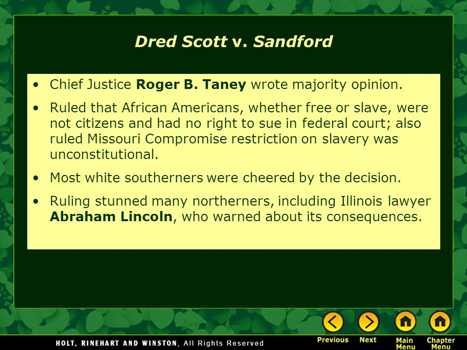 Dred Scott v. Sandford Chief Justice Roger B. Taney wrote majority opinion.