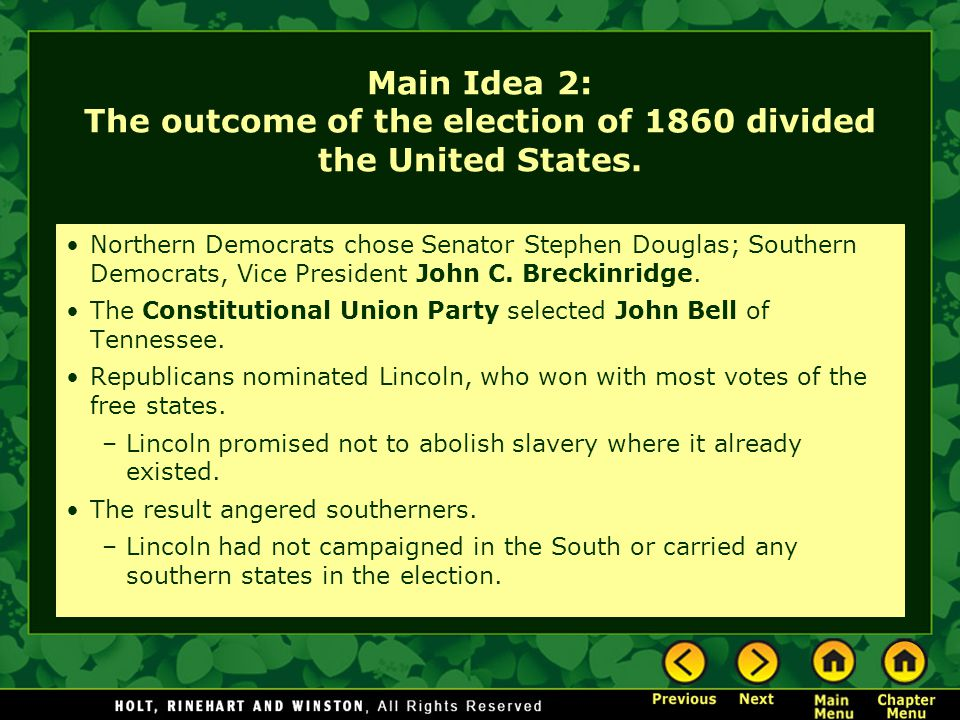 Main Idea 2: The outcome of the election of 1860 divided the United States.