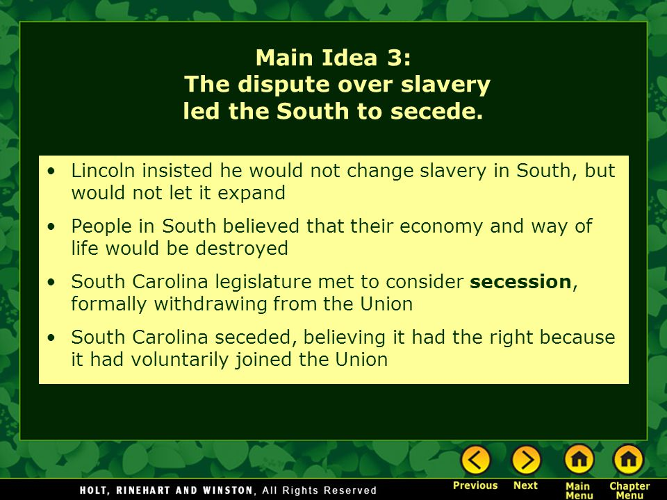 Main Idea 3: The dispute over slavery led the South to secede.