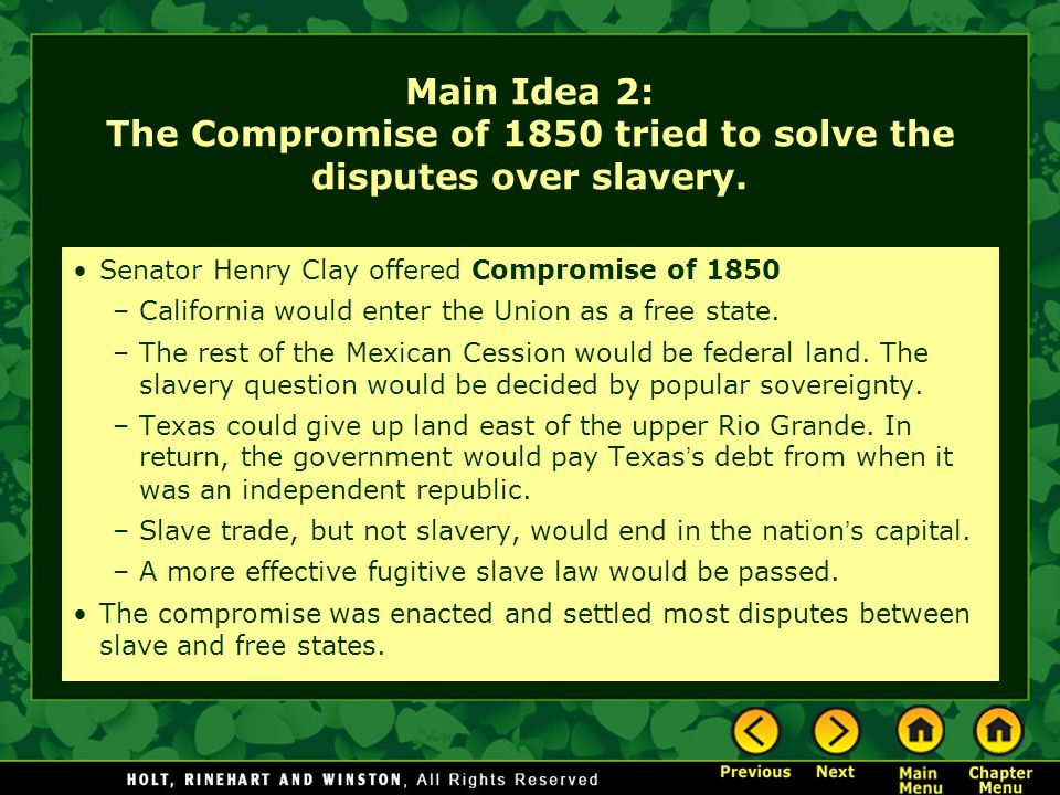 Main Idea 2: The Compromise of 1850 tried to solve the disputes over slavery.