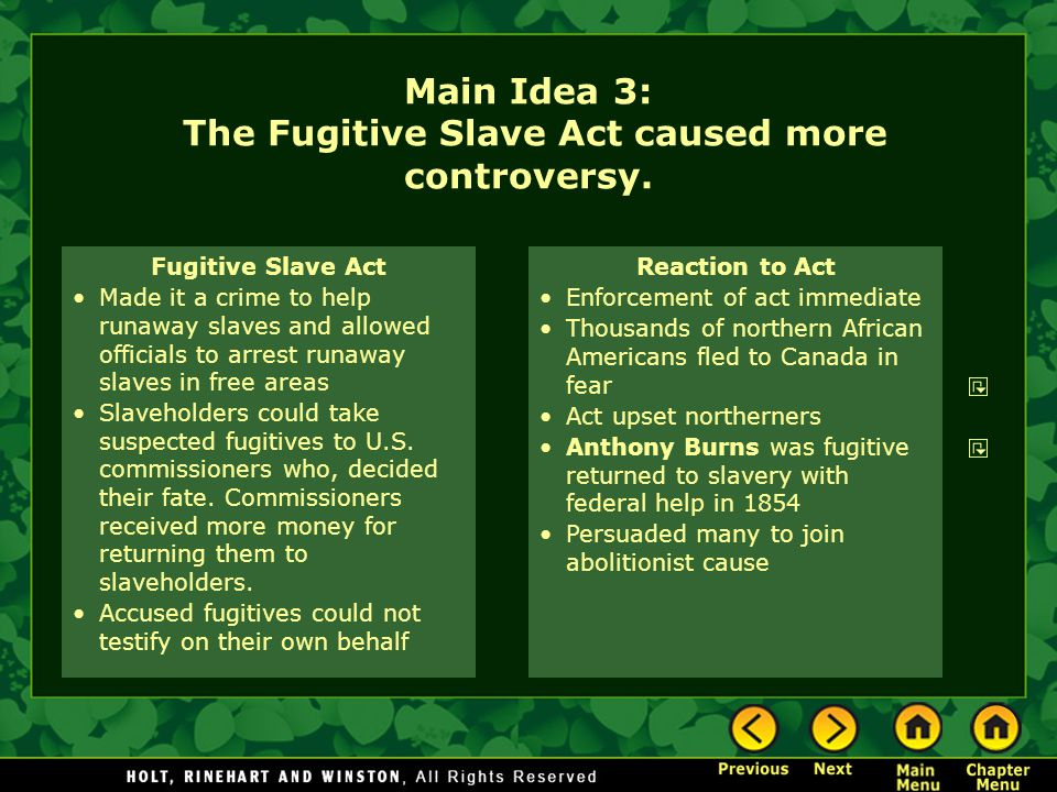 Main Idea 3: The Fugitive Slave Act caused more controversy.