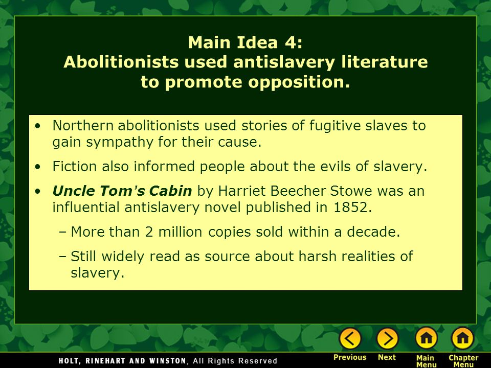 Main Idea 4: Abolitionists used antislavery literature to promote opposition.